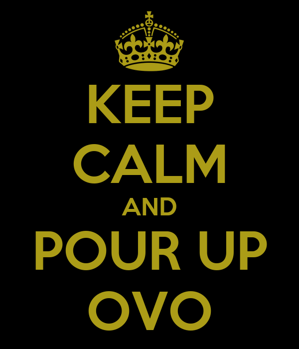 KEEP CALM AND POUR UP OVO