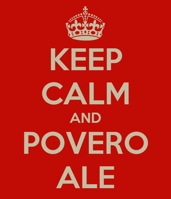 KEEP CALM AND POVERO ALE