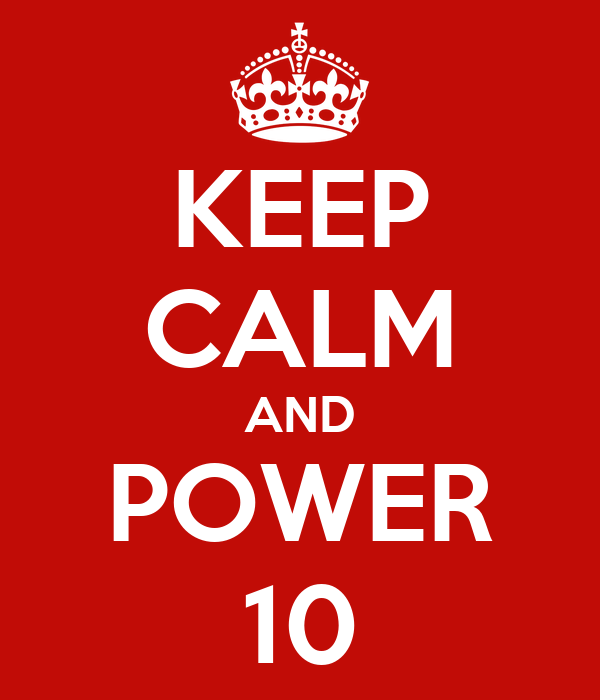 KEEP CALM AND POWER 10