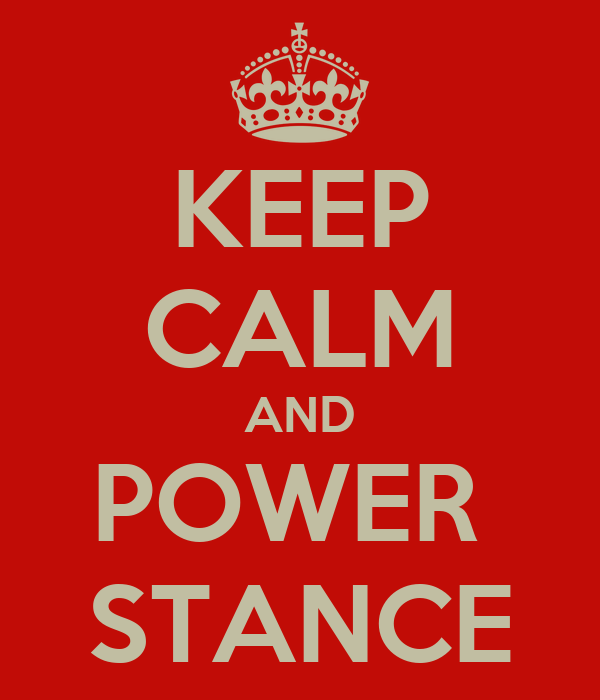 KEEP CALM AND POWER  STANCE