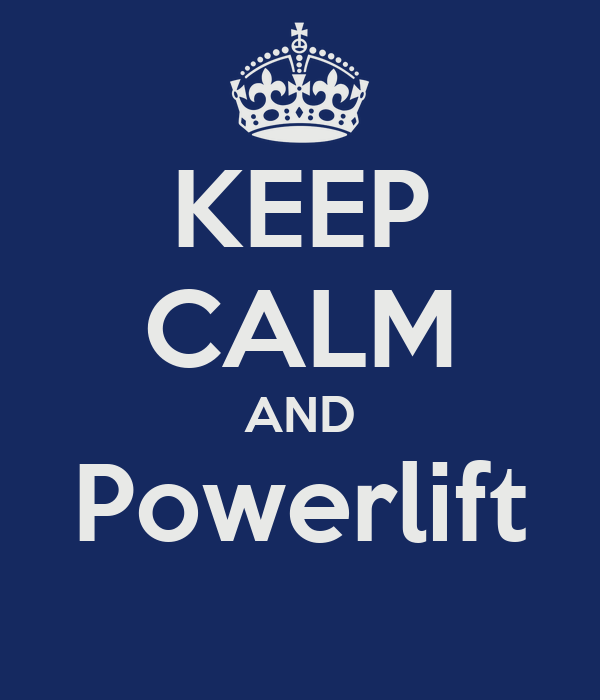 KEEP CALM AND Powerlift
