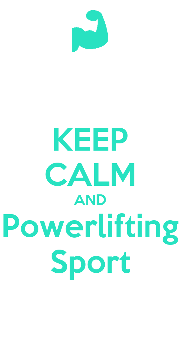 KEEP CALM AND Powerlifting Sport