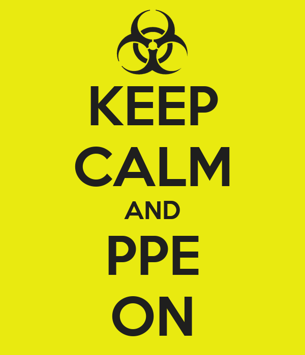 KEEP CALM AND PPE ON
