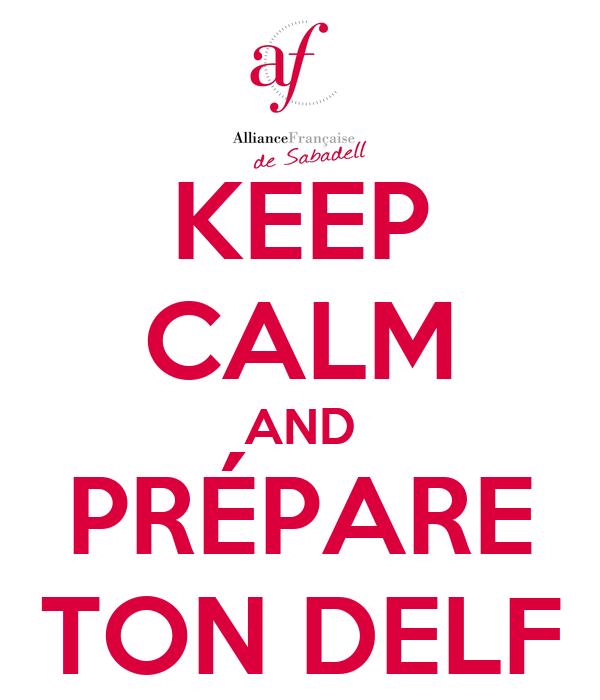 KEEP CALM AND PRÉPARE TON DELF