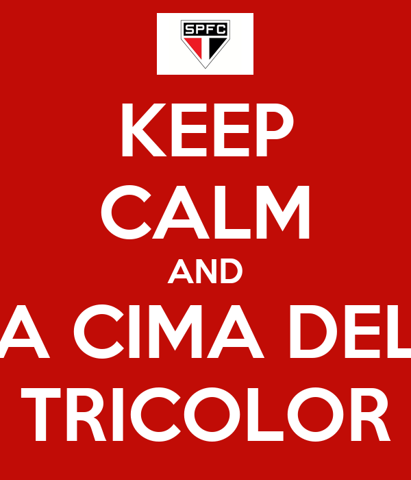 KEEP CALM AND PRA CIMA DELES TRICOLOR