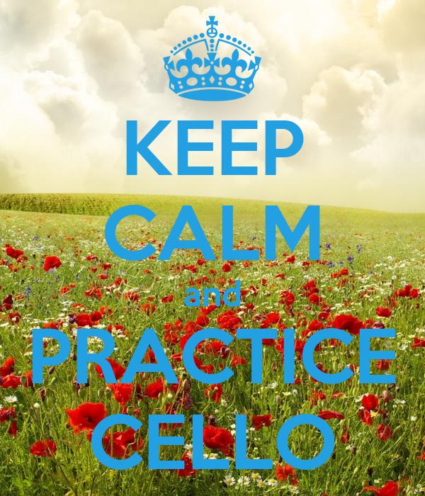 KEEP CALM and PRACTICE CELLO