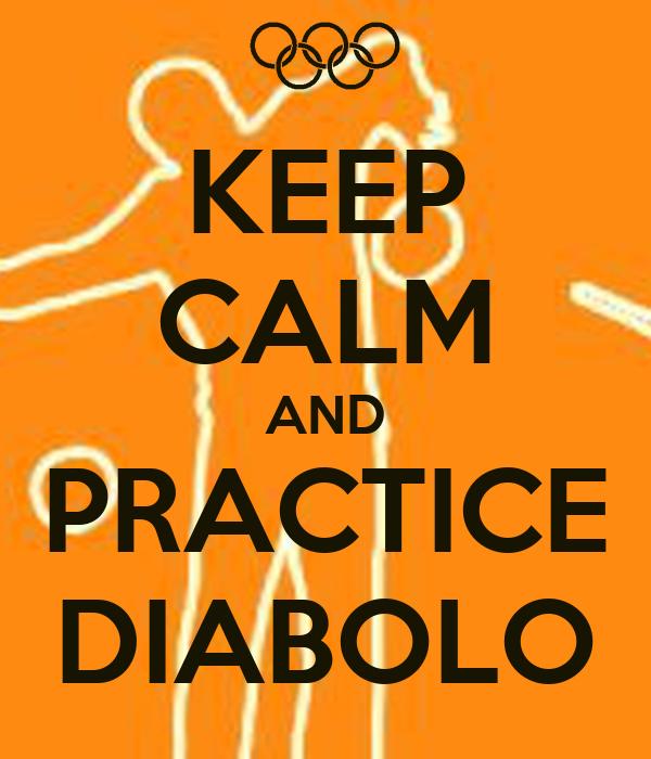 KEEP CALM AND PRACTICE DIABOLO