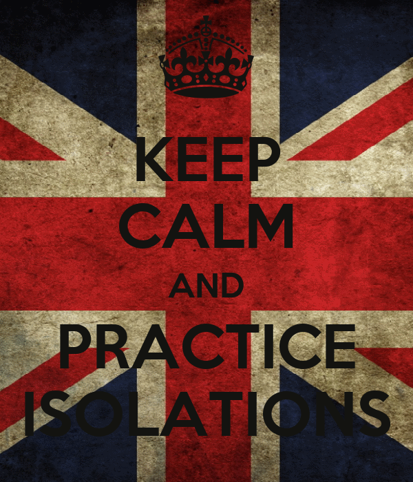 KEEP CALM AND PRACTICE ISOLATIONS