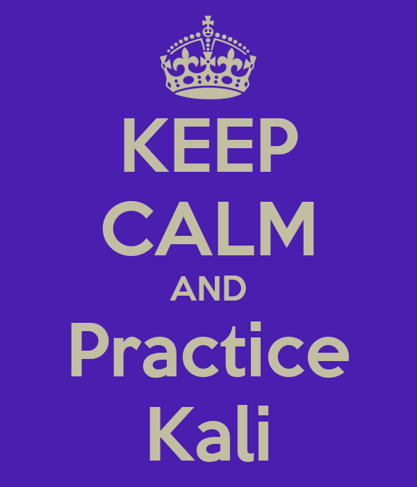 KEEP CALM AND Practice Kali