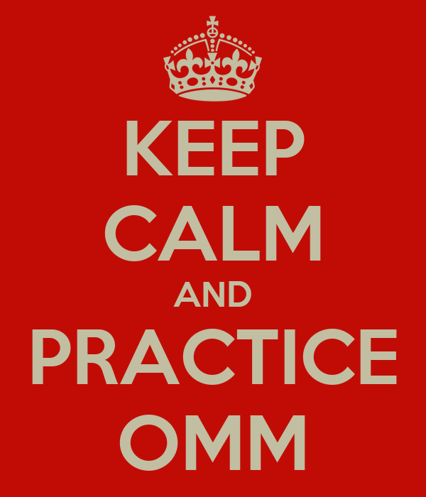 KEEP CALM AND PRACTICE OMM