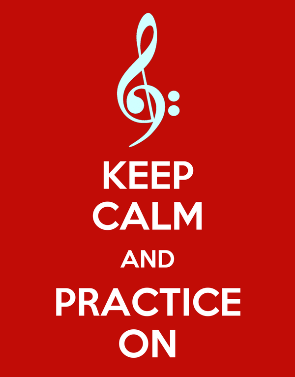 KEEP CALM AND PRACTICE ON