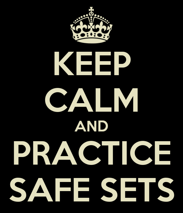 KEEP CALM AND PRACTICE SAFE SETS