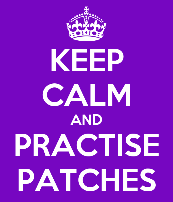 KEEP CALM AND PRACTISE PATCHES
