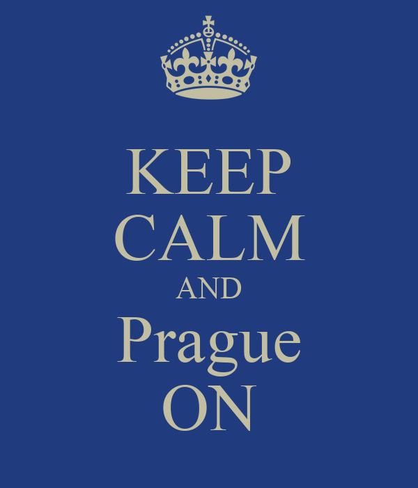 KEEP CALM AND Prague ON