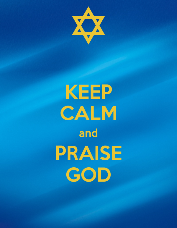 KEEP CALM and PRAISE GOD