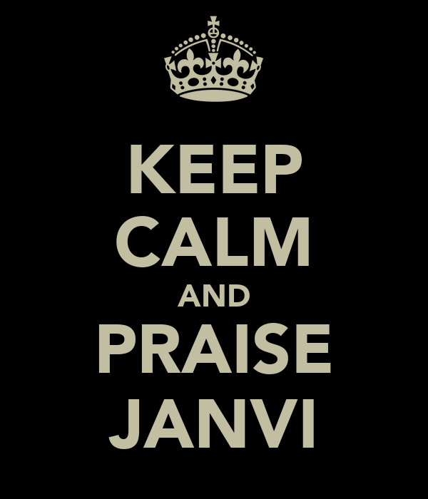 KEEP CALM AND PRAISE JANVI
