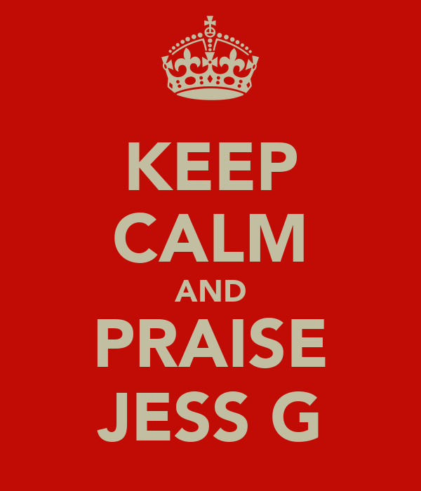 KEEP CALM AND PRAISE JESS G