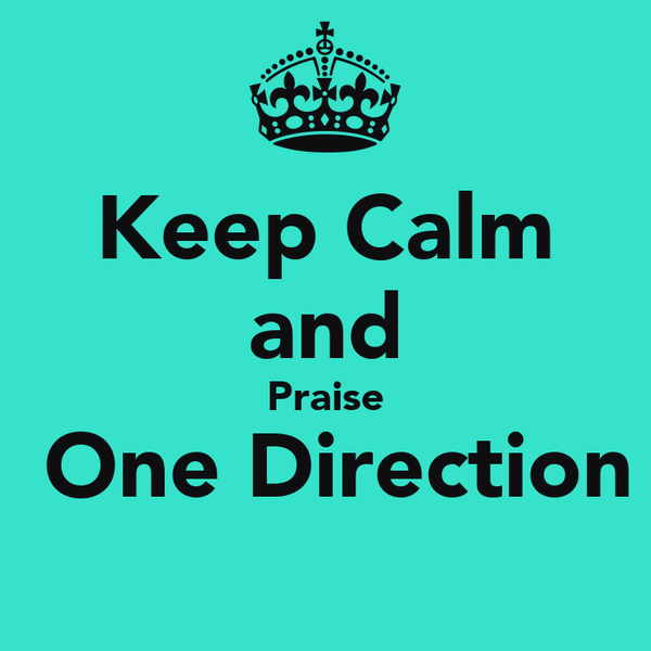 Keep Calm and Praise  One Direction