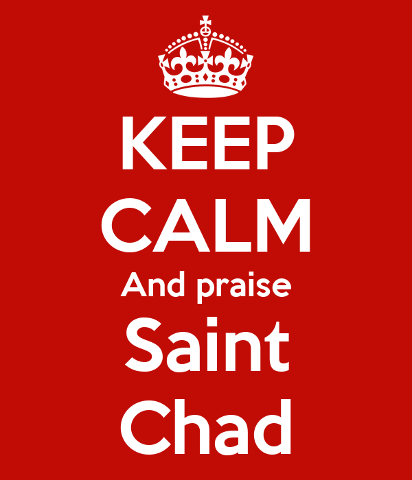 KEEP CALM And praise Saint Chad
