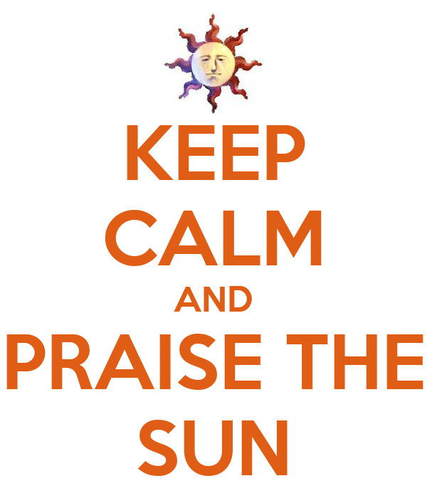 [Image: keep-calm-and-praise-the-sun.jpg]