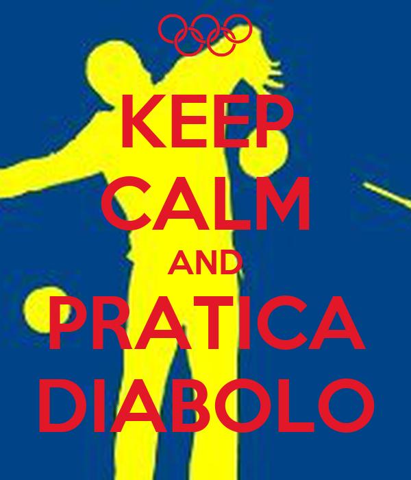 KEEP CALM AND PRATICA DIABOLO