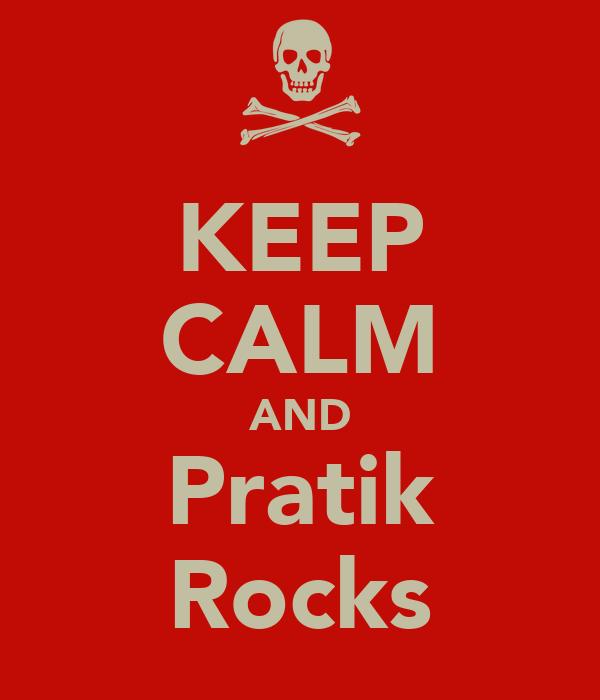 KEEP CALM AND Pratik Rocks
