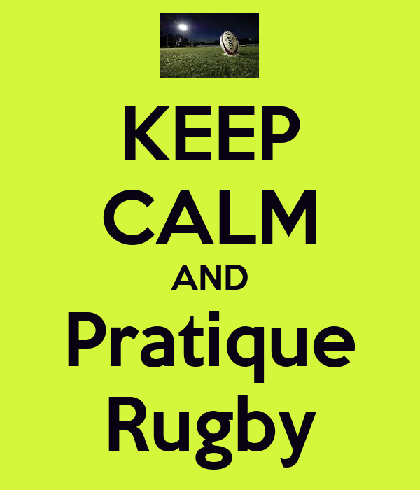 KEEP CALM AND Pratique Rugby