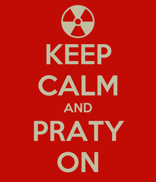 KEEP CALM AND PRATY ON