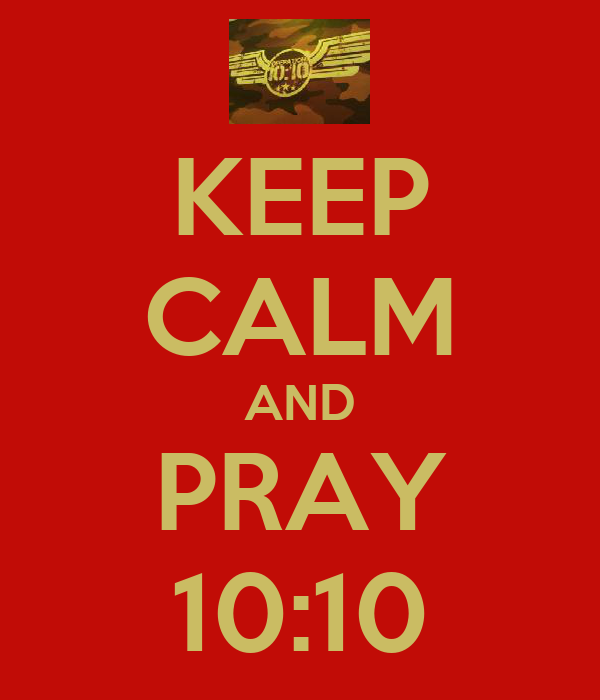 KEEP CALM AND PRAY 10:10