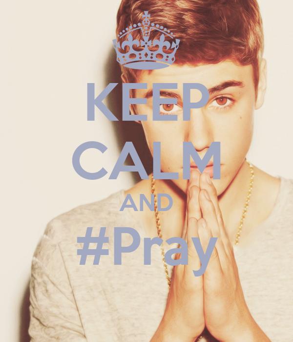 KEEP CALM AND #Pray