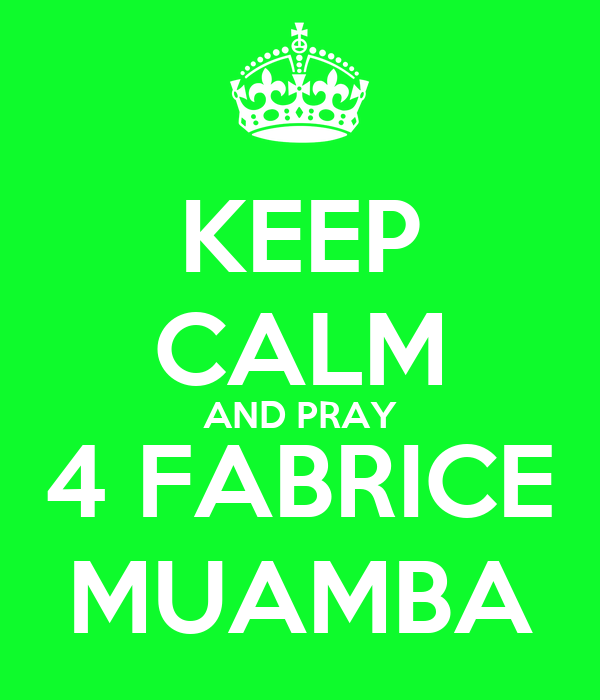 KEEP CALM AND PRAY 4 FABRICE MUAMBA