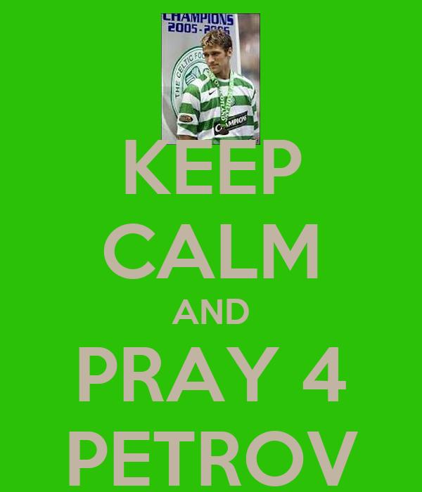 KEEP CALM AND PRAY 4 PETROV