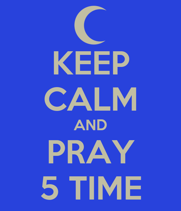 KEEP CALM AND PRAY 5 TIME