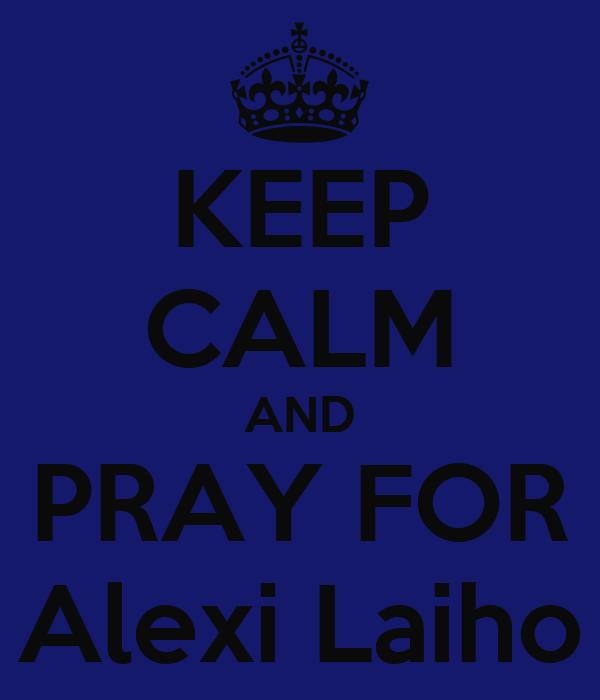 KEEP CALM AND PRAY FOR Alexi Laiho
