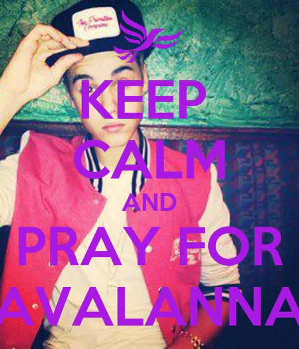 KEEP  CALM AND PRAY FOR AVALANNA