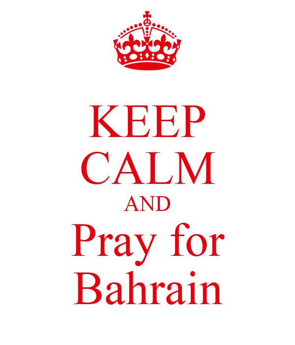 KEEP CALM AND Pray for Bahrain