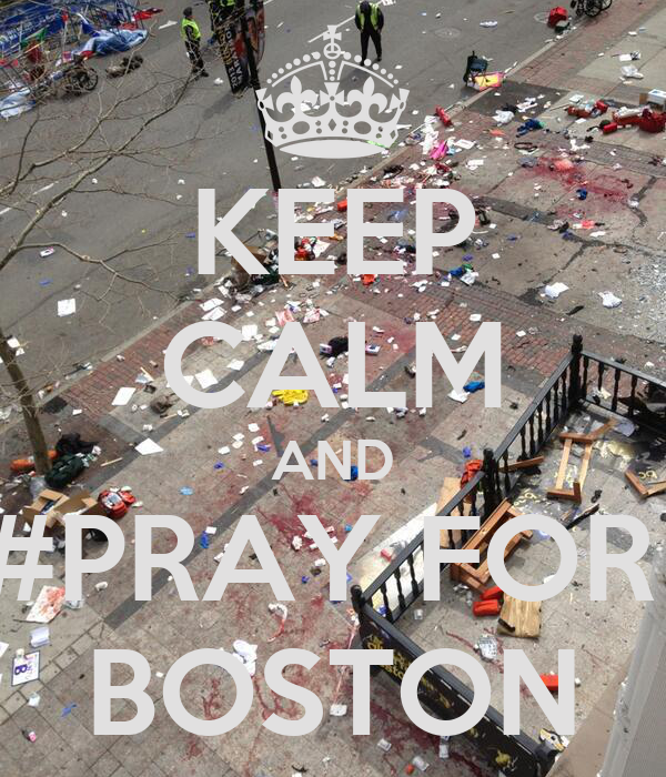 KEEP CALM AND #PRAY FOR  BOSTON
