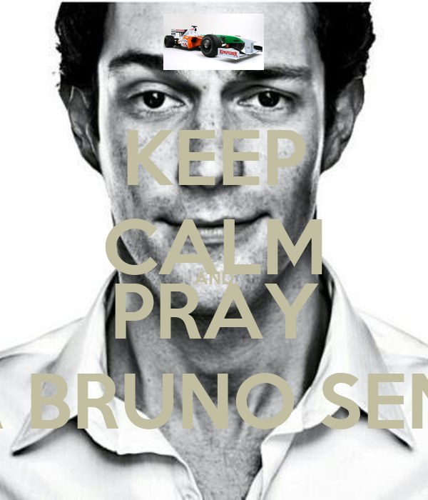 KEEP CALM AND PRAY FOR BRUNO SENNA
