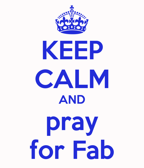 KEEP CALM AND pray for Fab