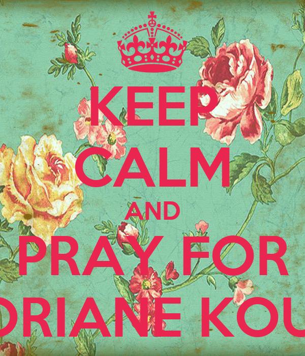 KEEP CALM AND PRAY FOR FLORIANE KOUBY