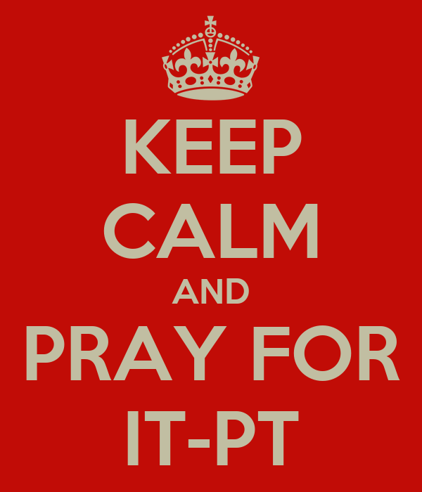 KEEP CALM AND PRAY FOR IT-PT