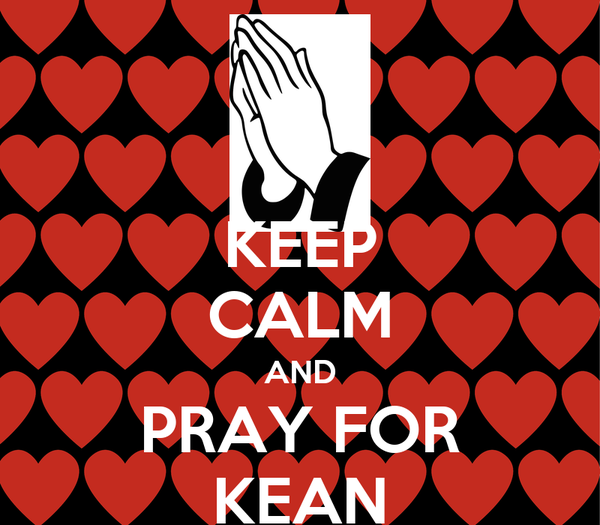 KEEP CALM AND PRAY FOR KEAN
