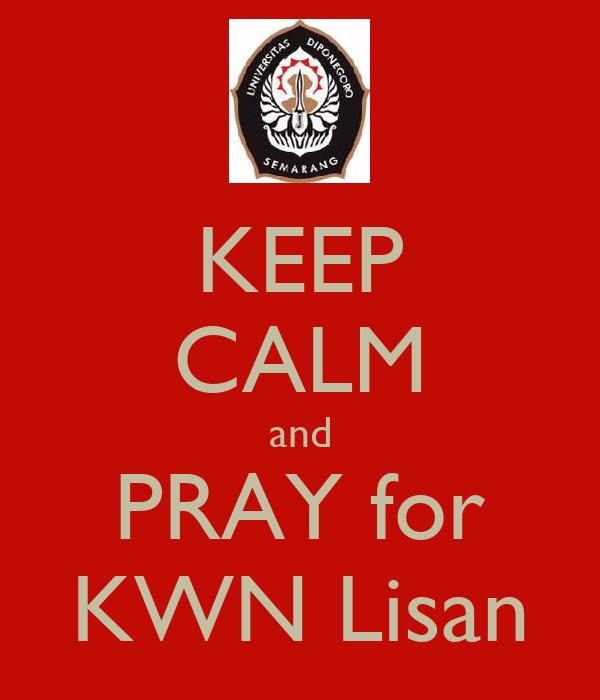 KEEP CALM and PRAY for KWN Lisan