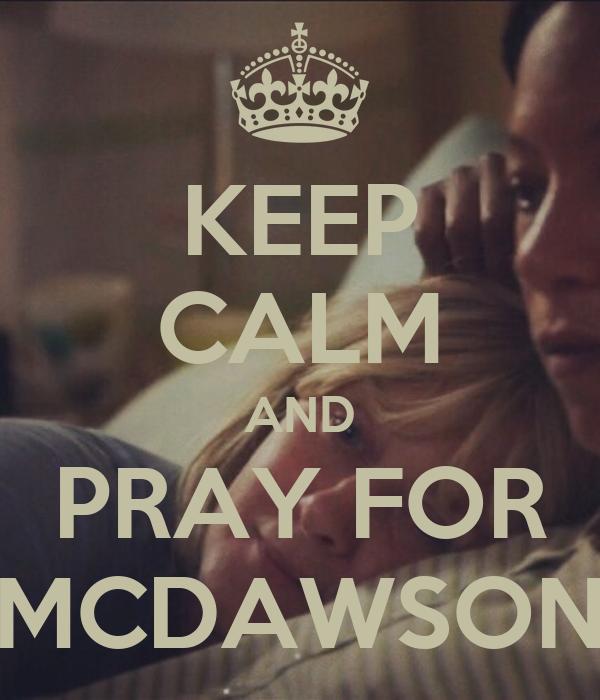 KEEP CALM AND PRAY FOR MCDAWSON