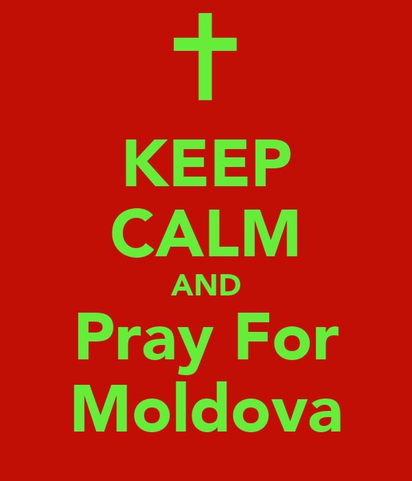 KEEP CALM AND Pray For Moldova