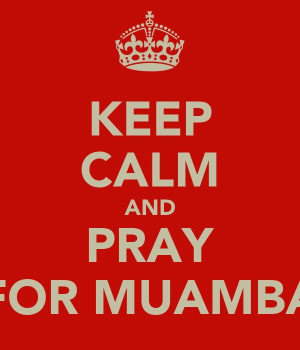 KEEP CALM AND PRAY FOR MUAMBA