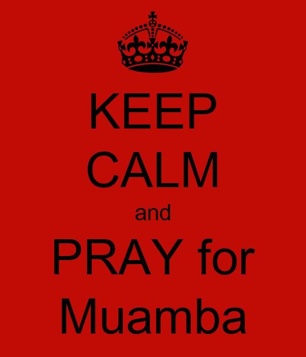 KEEP CALM and PRAY for Muamba