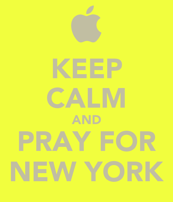 KEEP CALM AND PRAY FOR NEW YORK