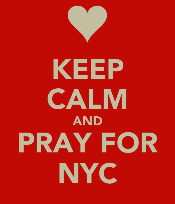 KEEP CALM AND PRAY FOR NYC