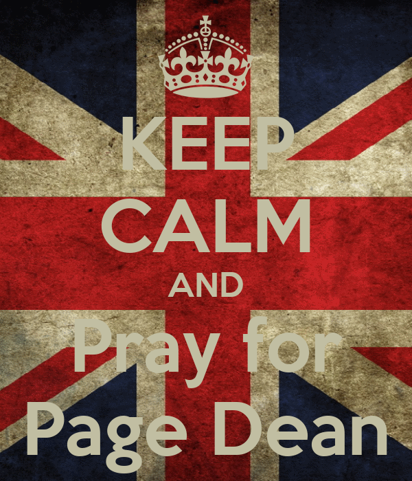 KEEP CALM AND Pray for Page Dean